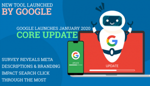 Google Launches January 2020 Core Update… and More