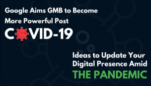 Ideas To Update Your Digital Presence Amid The Pandemic, and More…