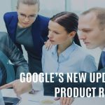 Google's New Update on Product Reviews