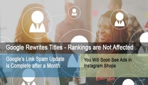 Google Rewrites Titles – Rankings Are Not Affected; Link Spam Update and More